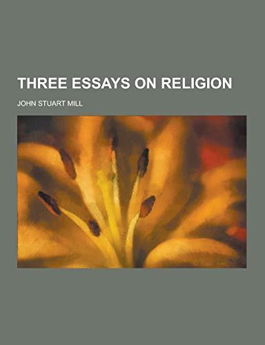 Three Essays on Religion (Paperback): John Stuart Mill