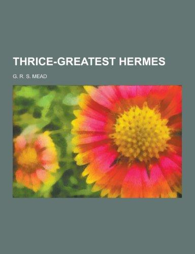 9781230432304: Thrice-Greatest Hermes