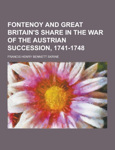 9781230433882: Fontenoy and Great Britain's Share in the War of the Austrian Succession, 1741-1748