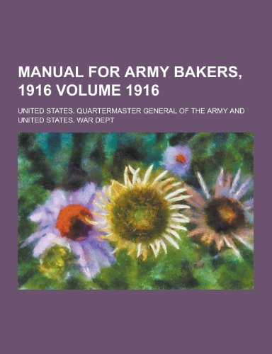 9781230434544: Manual for Army Bakers, 1916 Volume 1916