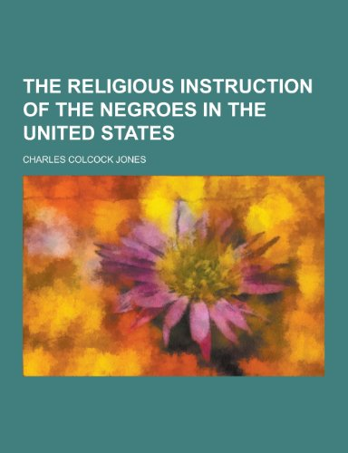 9781230436814: The Religious Instruction of the Negroes in the United States