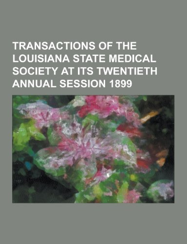 9781230437446: Transactions of the Louisiana State Medical Society at Its Twentieth Annual Session 1899