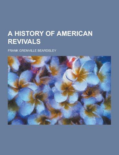 9781230437552: A History of American Revivals