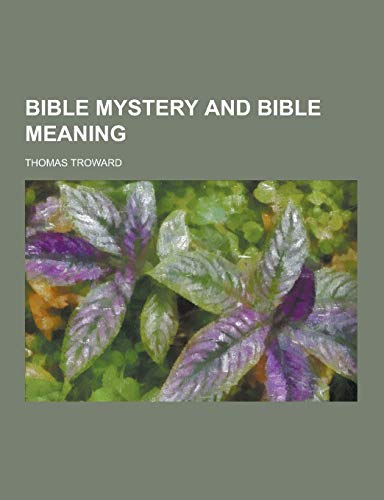 9781230437903: Bible Mystery and Bible Meaning