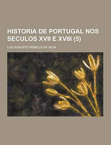 Historia de Portugal Nos Seculos XVII E: Luiz Augusto Rebello