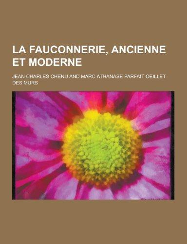 9781230439020: La Fauconnerie, Ancienne Et Moderne