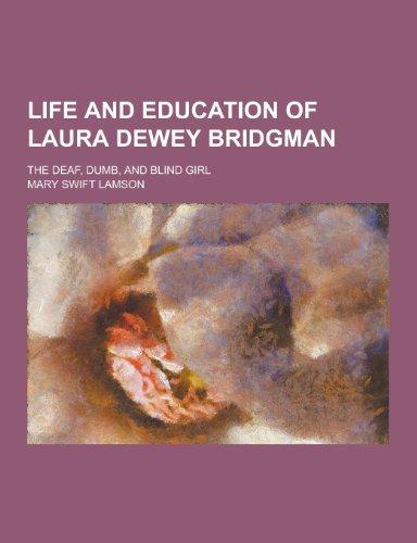 Life and Education of Laura Dewey Bridgman;: Mary Swift Lamson