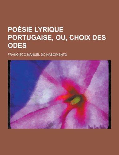 9781230439846: Poesie Lyrique Portugaise, Ou, Choix Des Odes (French Edition)