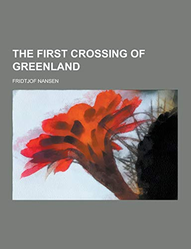 9781230440941: The First Crossing of Greenland