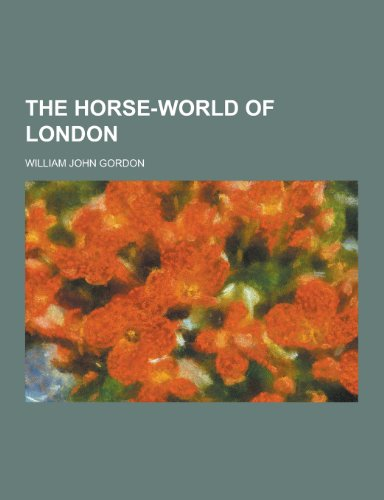 9781230441047: The Horse-World of London