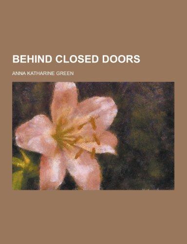 9781230442563: Behind Closed Doors