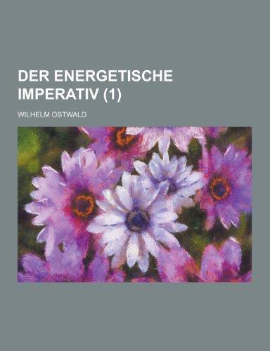 Der Energetische Imperativ (1): Wilhelm Ostwald