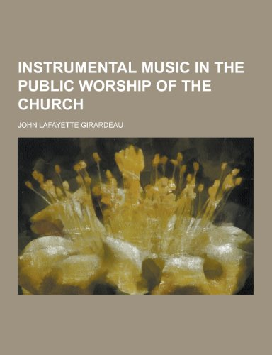 9781230443805: Instrumental Music in the Public Worship of the Church