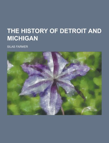 9781230445373: The History of Detroit and Michigan