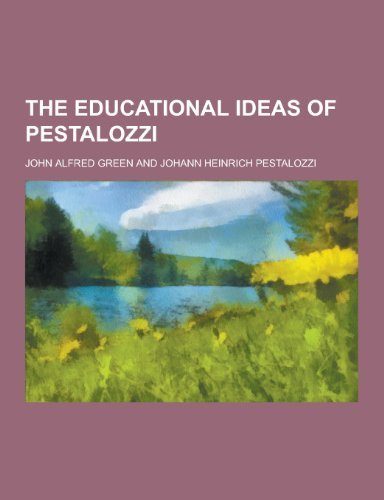9781230446103: The Educational Ideas of Pestalozzi