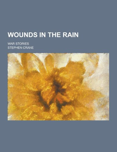 9781230447223: Wounds in the Rain; War Stories