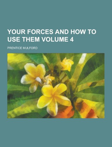 9781230447254: Your Forces and How to Use Them Volume 4