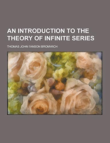 9781230448138: An Introduction to the Theory of Infinite Series
