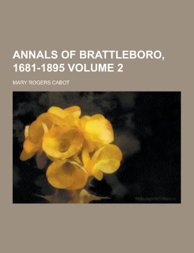 9781230448176: Annals of Brattleboro, 1681-1895 Volume 2