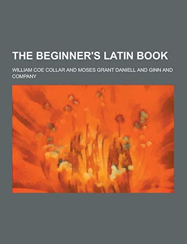 9781230448626: The Beginner's Latin Book