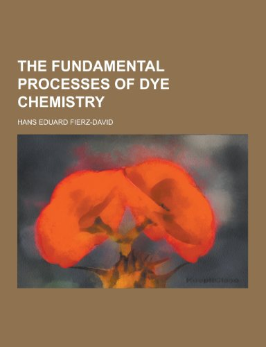 9781230450292: The Fundamental Processes of Dye Chemistry