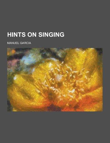 9781230450834: Hints on Singing