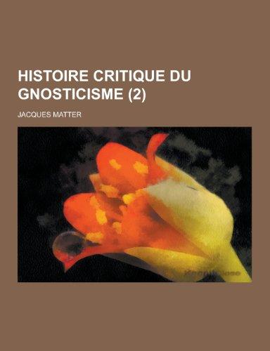 9781230450841: Histoire Critique Du Gnosticisme (2) (French Edition)