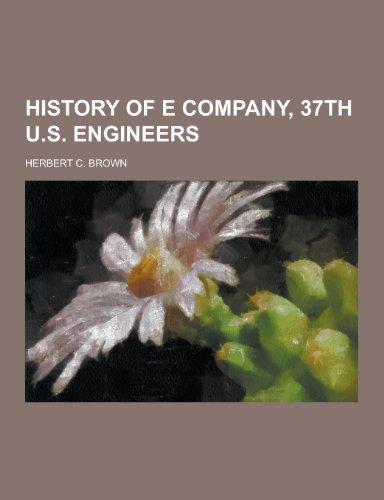 9781230451039: History of E Company, 37th U.S. Engineers