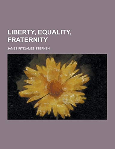 9781230451978: Liberty, Equality, Fraternity