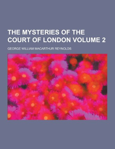 9781230452548: The Mysteries of the Court of London Volume 2