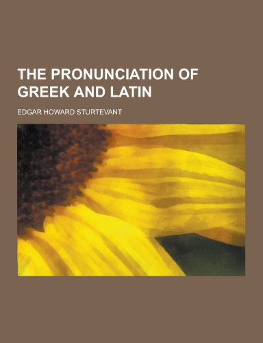 9781230453262: The Pronunciation of Greek and Latin
