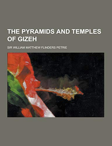 9781230453323: The Pyramids and Temples of Gizeh