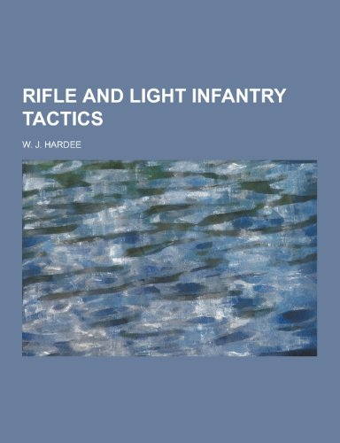 9781230453576: Rifle and Light Infantry Tactics