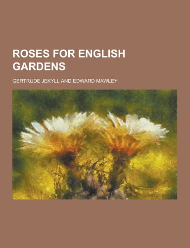 9781230453668: Roses for English Gardens