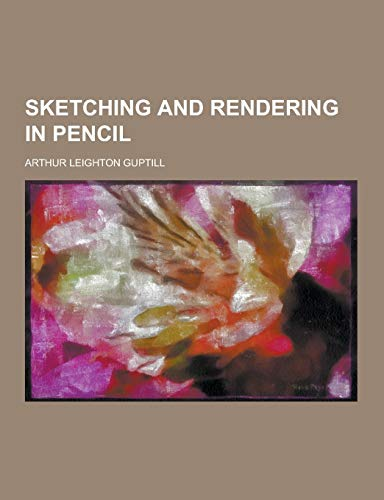 9781230453903: Sketching and Rendering in Pencil