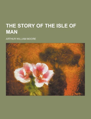 9781230454054: The Story of the Isle of Man