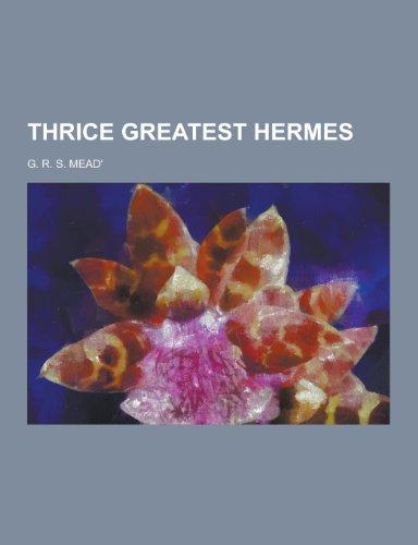 9781230454252: Thrice Greatest Hermes