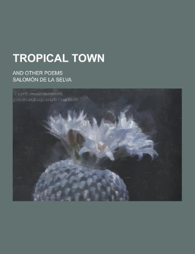 9781230454382: Tropical Town; And Other Poems