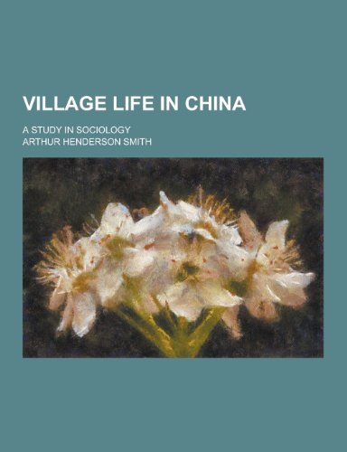 9781230454597: Village Life in China; A Study in Sociology