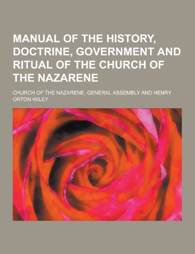 9781230456201: Manual of the History, Doctrine, Government and Ritual of the Church of the Nazarene