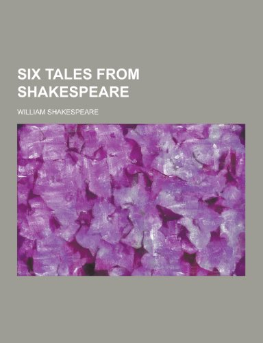 9781230456720: Six Tales from Shakespeare