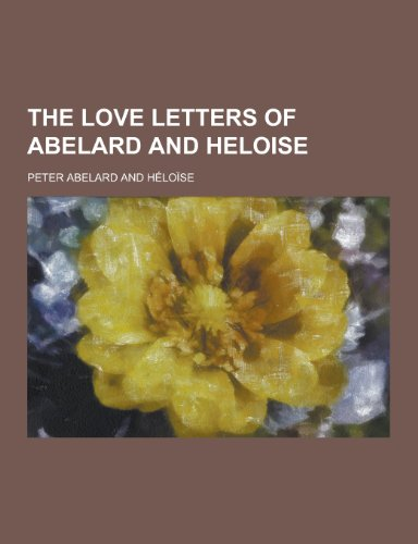 heloise and abelard 1st letter Lettersof&abelard&and&heloise& the letters selected here are from a 1901 edition this is the first web posting of the letters of abelard and heloise this includes a long.