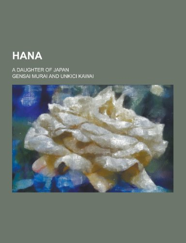 9781230458670: Hana; A Daughter of Japan