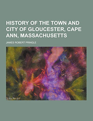 History of the Town and City of: James Robert Pringle