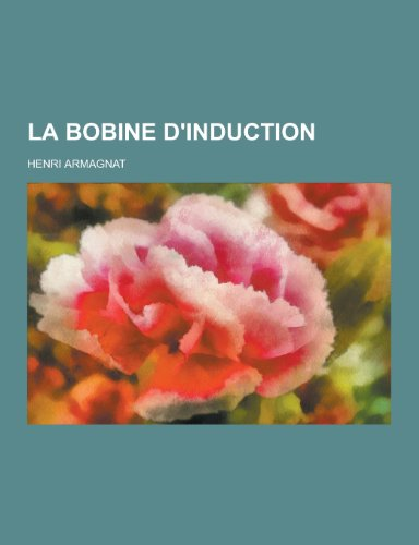 La Bobine DInduction: Henri Armagnat