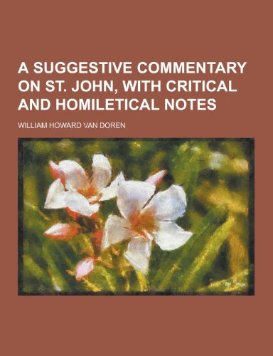9781230463131: A Suggestive Commentary on St. John, with Critical and Homiletical Notes