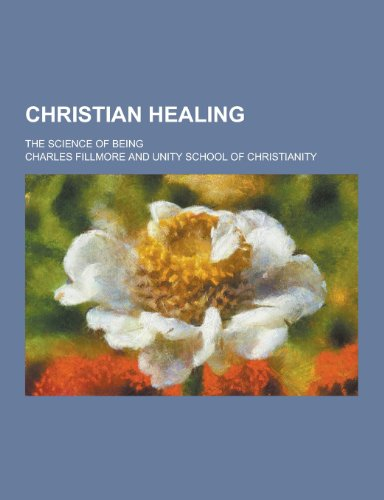 9781230463834: Christian Healing; The Science of Being
