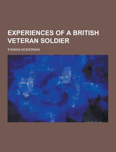 9781230464268: Experiences of a British Veteran Soldier