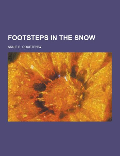 9781230464374: Footsteps in the Snow