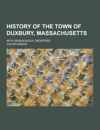 9781230464848: History of the Town of Duxbury, Massachusetts; With Genealogical Registers